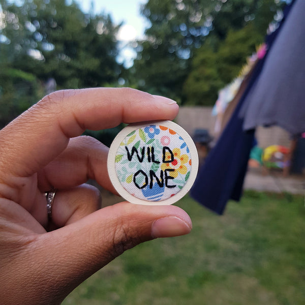 'Wild One' Badge - Hand Embroidered Wearable