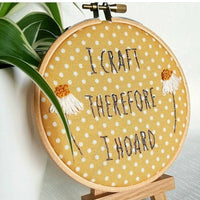 """Craft Hoarder - Inspirational Quote - Ready To Buy Hoop Art"
