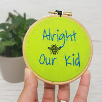 "'Alright Our Kid' - 4"" Manchester Hoop Art - Hand Embroidered Hoop Art"