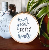 Wash Your Detty Hands - Inspirational Quote - Ready To Buy Hoop Art