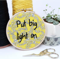 Put Big Light On - Inspirational Quote - Ready To Buy Hoop Art