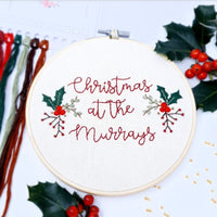 Christmas at the (insert family name) Customisable - Hand Embroidery Kit