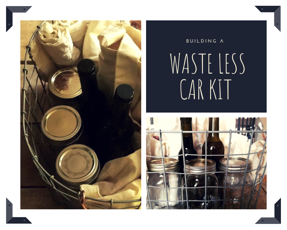 Building a Zero Waste Car Kit