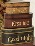 Always Kiss Me Goodnight Nesting Boxes - BJS Country Charm