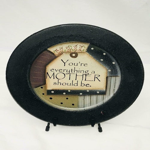 Rustic Country Primitive Plate You're Everything A Mother Should Be - BJS Country Charm