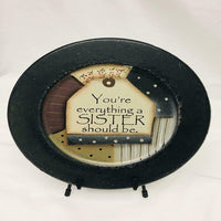 Rustic Country Primitive Plate You're Everything A Sister Should Be - BJS Country Charm