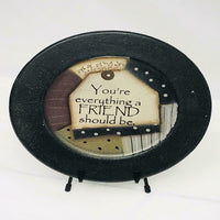 Rustic Country Primitive Plate You're Everything A Friend Should Be - BJS Country Charm