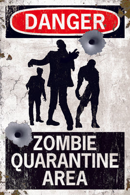Danger - Zombie Quarantine Area Sign