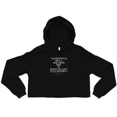 America Will Never Be A Socialist Country Women's Cropped Hoodie Black