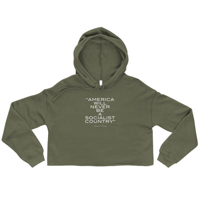 America Will Never Be A Socialist Country Women's Cropped Hoodie Green