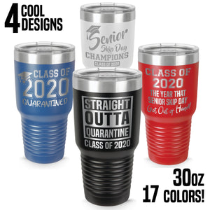 30 oz. Class of 2020 Personalized Senior Tumblers - Quarantined Seniors, Graduation Gifts, Rona Gifts for Grads, Insulated Tumblers, Senior Skip Day Champions