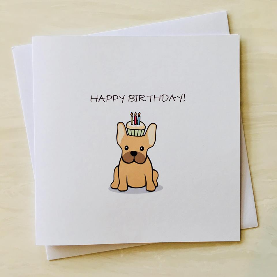birthday card with picture of french bulldog with a cupcake on its head with message saying happy birthday