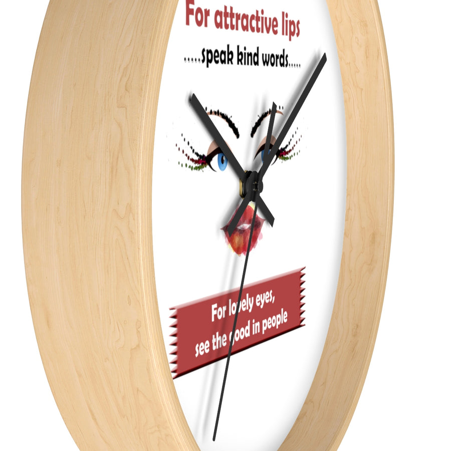 For Attractive Lips, Speak Kind Words. For Attractive Eyes, See The Good In People Wall Clock - drogos-cafe