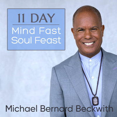 11 Day Mind Fast Soul Feast - Audio Program