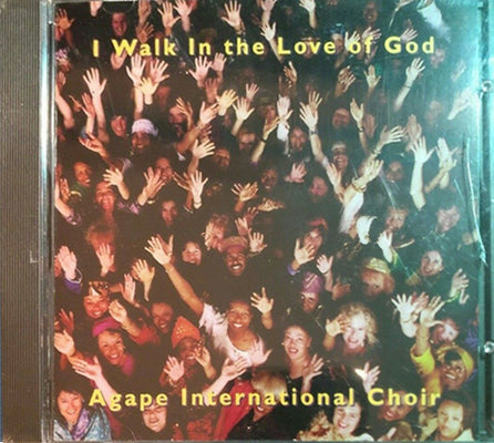 Agape International Choir  - I Walk In The Love Of God - CD