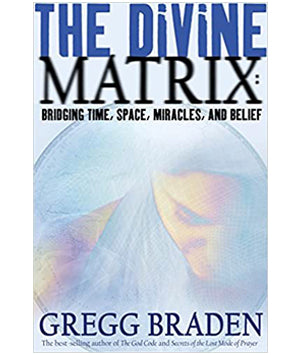 The Divine Matrix (Softcover)