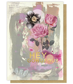 Greeting Card - Hey Gorgeous