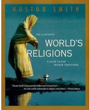 The Illustrated World's Religions: A Guide to Our Wisdom Traditions (Softcover)