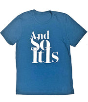 And So It Is T-Shirt - Teal