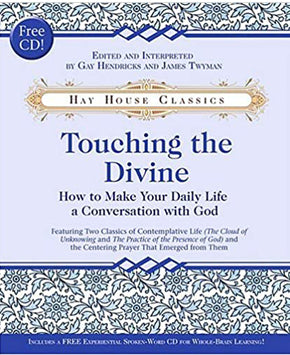 Touching the Divine: How to Make Your Daily Life a Conversation with God (Hardcover and CD)