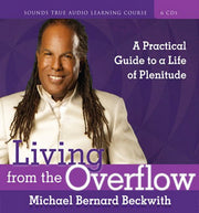 Living from the Overflow : A Practical Guide to a Life of Plentitude (Audio book - CD set)