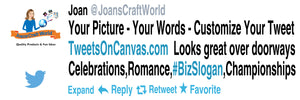 Your Own Tweets on Canvas - Customize a Permanent Tweet on Large Canvas Prints