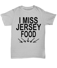 I Miss Jersey Food T Shirt - Funny Tank Top - New Jersey Food Hoodie and Sweatshirt - Black Letters