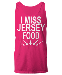 I Miss Jersey Food T Shirt - Funny Tank Top - New Jersey Food Hoodie and Sweatshirt - White Letters