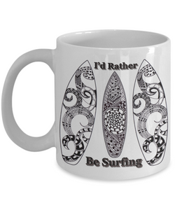 Surfers Coffee Mug says I'd Rather be Surfing - Zentangle Art hand drawn by ZenJoanie