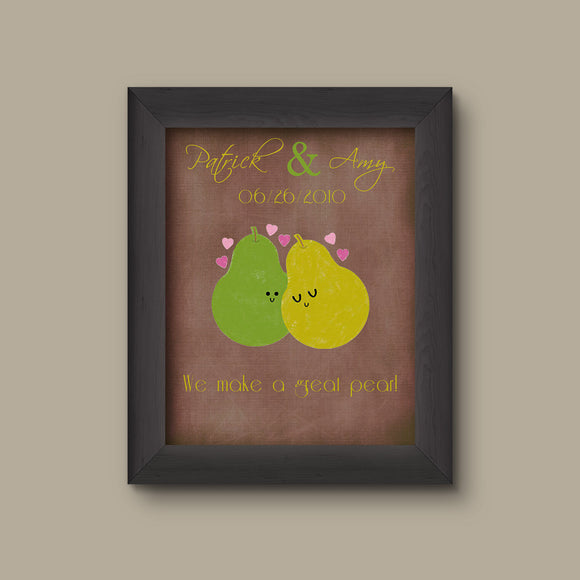 We make a great pear personalized funny anniversary gift for him her kitchen wall art print sign valentines gift boyfriend gift husband gift