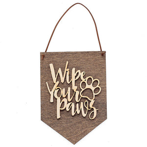 Wipe Your Paws . Wood Banner