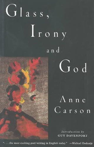 Glass, Irony, and God by Anne Carson breakup books