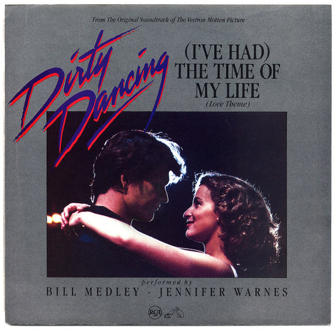 I've Had the Time of My Life by Bill Medley and Jennifer Warnes Dirty Dancing