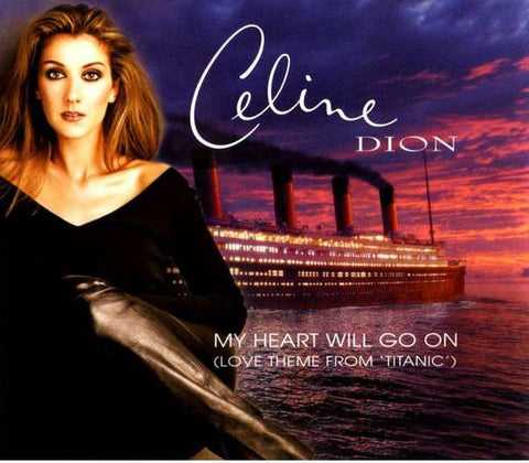 My Heart Will Go On by Celine Dion Titanic
