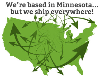 We're based in Minnesota...but we ship everywhere!