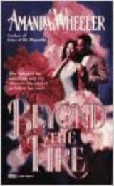 Beyond the Fire Mass Market Paperback – March 2, 1996 by Amanda Wheeler (Author)