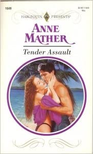 Tender Assault Mass Market Paperback – April 1, 1994 by Anne Mather  (Author)