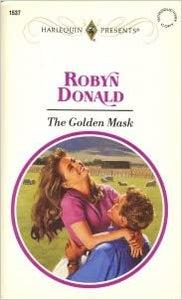 The Golden Mask (Harlequin Presents, No 1537) Mass Market Paperback – February 1, 1993 by Robyn Donald  (Author)