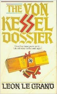 The Von Kessel Dossier Paperback – January 1, 1987 by Leon Le Grand (Author)
