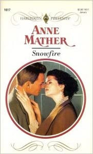 Snowfire (Harlquin Presents No, 11617) Mass Market Paperback – December 1, 1993 by Anne Mather  (Author)