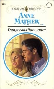 Dangerous Sanctuary Paperback – April 1, 1993 by Anne Mather  (Author)