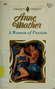 Woman Of Passion (Top Author) Mass Market Paperback – February 1, 1996 by Anne Mather (Author)