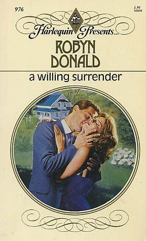 Willing Surrender Paperback – April 1, 1987 by Robyn Donald  (Author)