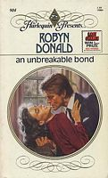 An Unbreakable Bond (Harlequin Presents, No 904) Paperback – July 15, 1986 by Robyn Donald  (Author)