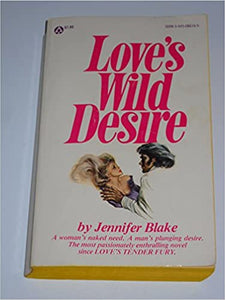 Love's Wild Desire Mass Market Paperback – January 1, 1977 by Jennifer Blake  (Author)
