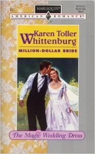 Million - Dollar Bride (Wedding Dress Trilogy) Mass Market Paperback – February 1, 1996 by Karen Toller Whittenburg  (Author)