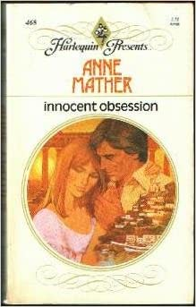 Innocent Obsession (#468) Paperback – January 1, 1981 by Anne Mather  (Author)