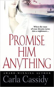 Promise Him Anything Mass Market Paperback – July 6, 2004 by Carla Cassidy  (Author)