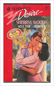 Next Time...Forever (Silhouette Desire, No 601) Mass Market Paperback – October 1, 1990 by Sherryl Woods  (Author)
