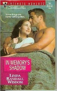 In Memory's Shadow (Silhouette Intimate Moments No. 782) Mass Market Paperback – April 1, 1997 by Linda Randall Wisdom (Author)